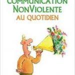Notes de lecture: La communication Non Violente au quotidien, M.B. Rosenberg
